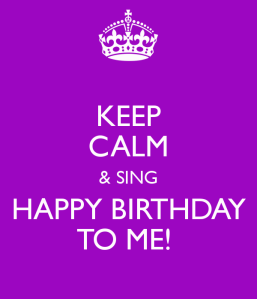 keep-calm-sing-happy-birthday-to-me